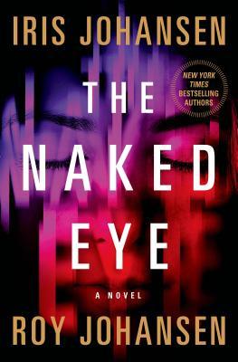 The Naked Eye: A Novel (Kendra Michaels #3) Cover Image