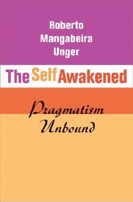 The Self Awakened: Pragmatism Unbound Cover Image