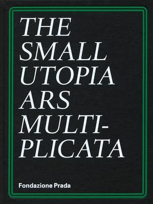 The Small Utopia: Ars Multiplicata Cover Image