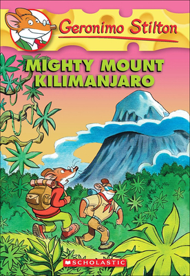 Mighty Mount Kilimanjaro (Geronimo Stilton #41) Cover Image