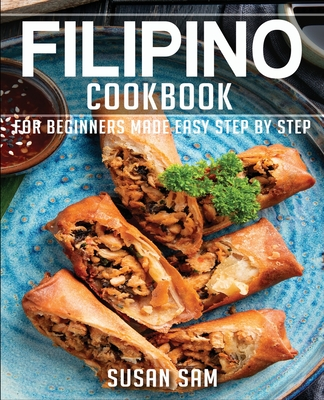 Filipino Cookbook: Book2, for Beginners Made Easy Step by Step Cover Image