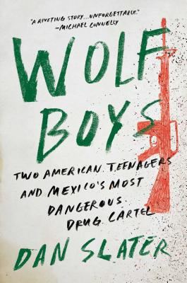 Wolf Boys: Two American Teenagers and Mexico's Most Dangerous Drug Cartel Cover Image