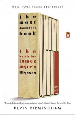 The Most Dangerous Book: The Battle for James Joyce's Ulysses Cover Image