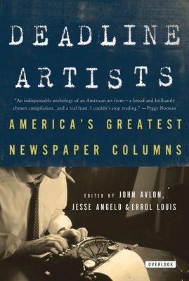 Deadline Artists: America's Greatest Newspaper Columns Cover Image