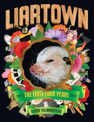 Liartown: The First Four Years 2013-2017 Cover Image