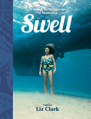 Swell: A Sailing Surfer's Voyage of Awakening Cover Image