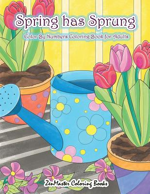 Adult Color By Numbers Coloring Book of Spring: A Spring Color By Number Coloring Book for Adults with Spring Scenes, Butterflies, Flowers, Nature, Co Cover Image