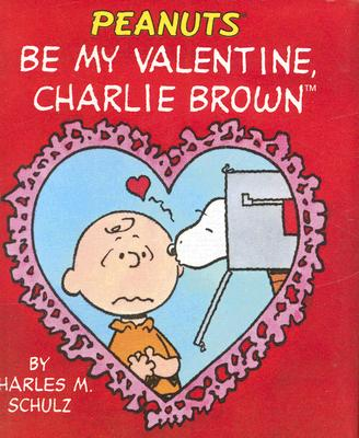 Be My Valentine, Charlie Brown (RP Minis) Cover Image