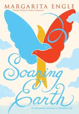 Soaring Earth: A Companion Memoir to Enchanted Air Cover Image