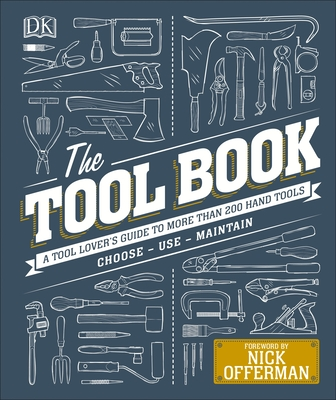 The Tool Book: A Tool Lover's Guide to Over 200 Hand Tools Cover Image