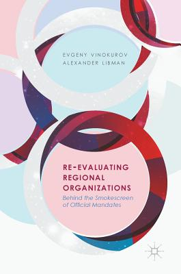 Re-Evaluating Regional Organizations: Behind the Smokescreen of Official Mandates Cover Image