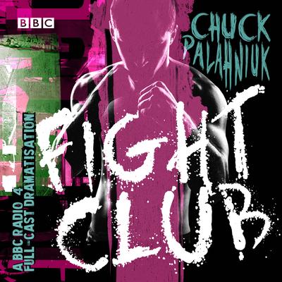 Fight Club: A BBC Radio 4 Full-Cast Dramatisation Cover Image