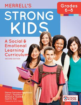 Merrell's Strong Kids--Grades 6-8: A Social and Emotional Learning Curriculum, Second Edition Cover Image