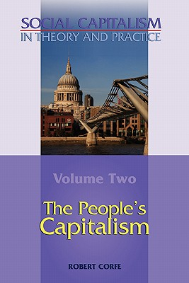 The People's Capitalism-- Volume 2 of Social Capitalism in Theory and Practice Cover