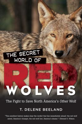 The Secret World of Red Wolves: The Fight to Save North America's Other Wolf Cover Image