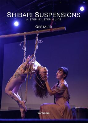 Shibari Suspensions: A Step by Step Guide Cover Image
