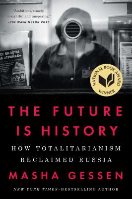 The Future Is History: How Totalitarianism Reclaimed Russia Cover Image