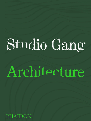 Studio Gang: Architecture Cover Image