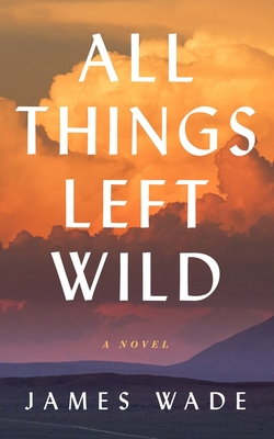 All Things Left Wild Cover Image