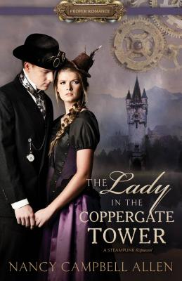 Cover for The Lady in the Coppergate Tower (Proper Romance Steampunk)