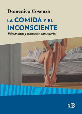 La Comida Y El Inconsciente Cover Image