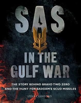 SAS in the Gulf War: The Story Behind Bravo Two Zero and the Hunt for Saddam's Scud Missiles Cover Image