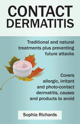 Contact Dermatitis: Traditional and Natural Treatments Plus Preventing Future Attacks Cover Image