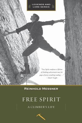 Free Spirit: A Climber's Life (Legends & Lore) Cover Image