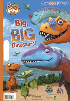 Big, Big Dinosaurs (Dinosaur Train) Cover