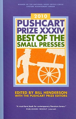 The Pushcart Prize XXXIV: Best of the Small Presses 2010 Edition (The Pushcart Prize Anthologies #34) Cover Image