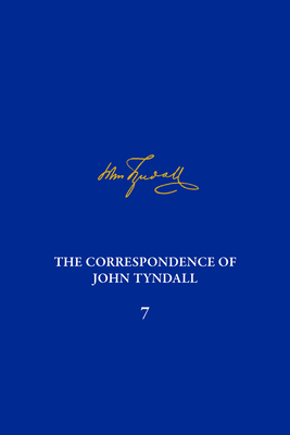Cover for The Correspondence of John Tyndall, Volume 7