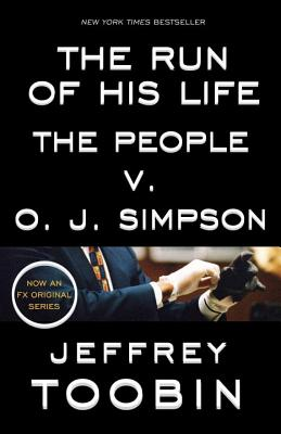 The Run of His Life: The People v. O. J. Simpson Cover Image