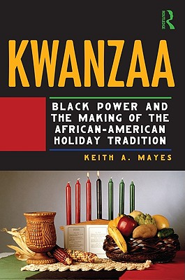 Kwanzaa: Black Power and the Making of the African-American Holiday Tradition Cover Image