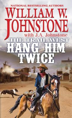 Hang Him Twice (The Trail West #3) Cover Image