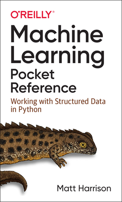 Machine Learning Pocket Reference: Working with Structured Data in Python Cover Image