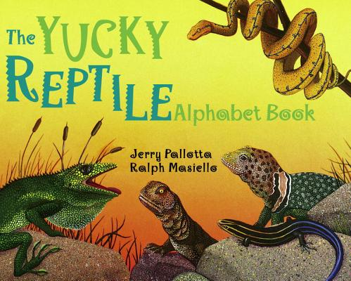 The Yucky Reptile Alphabet Book (Jerry Pallotta's Alphabet Books) Cover Image