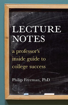 Lecture Notes: A Professor's Inside Guide to College Success Cover Image