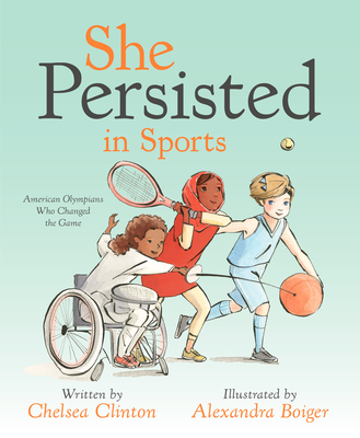 She Persisted in Sports: American Olympians Who Changed the Game Cover Image