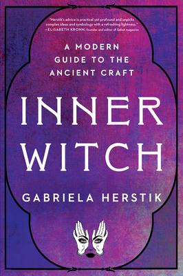 Inner Witch: A Modern Guide to the Ancient Craft Cover Image