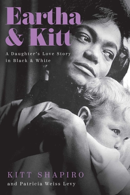 Eartha & Kitt: A Daughter's Love Story in Black and White Cover Image