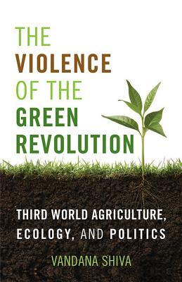 Cover for The Violence of the Green Revolution
