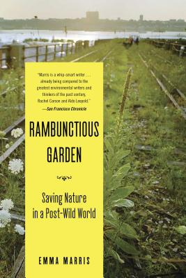 Rambunctious Garden: Saving Nature in a Post-Wild World Cover Image