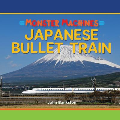 Japanese Bullet Train (Monster Machines) Cover Image
