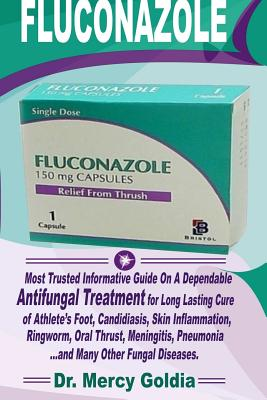 Fluconazole: Most Trusted Informative Guide on a Dependable Antifungal Treatment for Long Lasting Cure of Athlete Foot, Candidiasis Cover Image