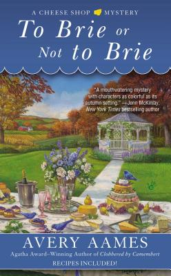 To Brie or Not To Brie (Cheese Shop Mystery #4) Cover Image
