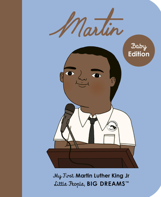 Martin Luther King Jr.: My First Martin Luther King Jr. (Little People, BIG DREAMS #33) Cover Image