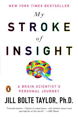 My Stroke of Insight: A Brain Scientist's Personal Journey Cover Image