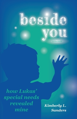 Beside You: How Lukas' Special Needs Revealed Mine Cover Image