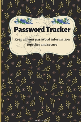 Password Tracker: Internet Password Logbook So You Can Log Into Your Accounts Without Brain Farts - Logbook, Organizer, Tracker Journal cover