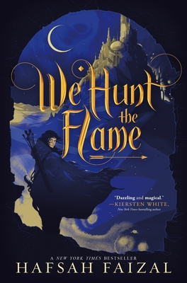 We Hunt the Flame (Sands of Arawiya #1) Cover Image